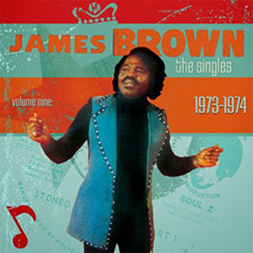 Black to the Music - James Brown - The Singles vol.9 1973-1975