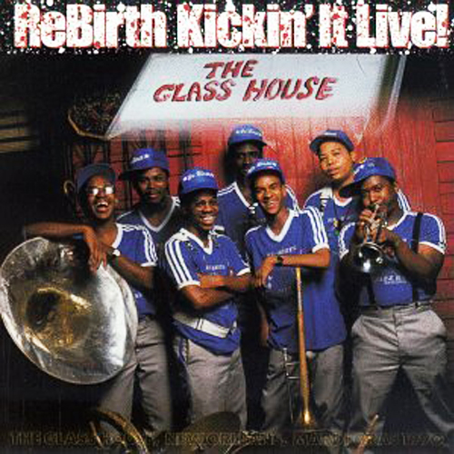 Black to the Music - Rebirth Brass Band - 1991b Kickin' It Live Mardi Gras