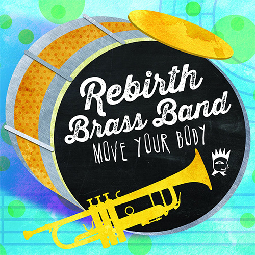 Black to the Music - Rebirth Brass Band - 2014 Move Your Body