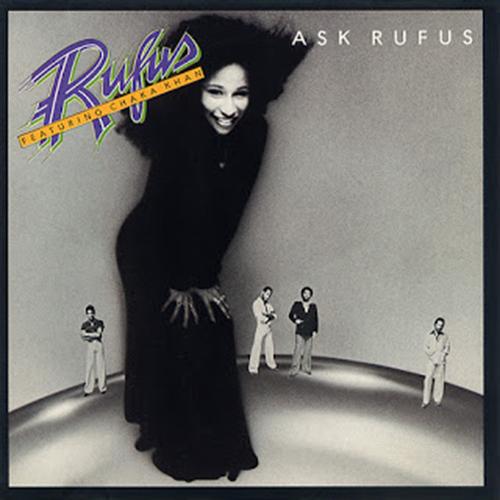 Black to the Music - Rufus & Chaka Khan - 1977 - Ask Rufus