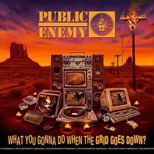 Black to the Music - Public Enemy - Lp 2020 What You Gonna Do When the Grid Goes Down?