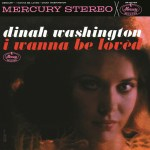 Black to the Music - Dinah Washington - 1962 I Wanna Be Loved