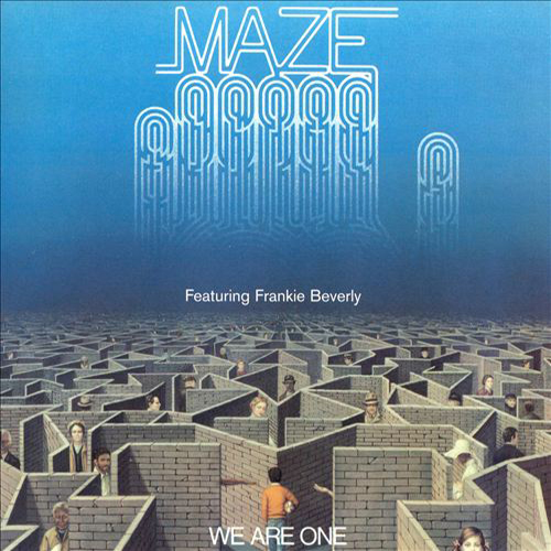 Black to the Music - Maze - 1983 We Are One