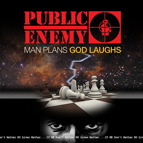 Black to the Music - Public Enemy 2015 Man Plans God Laughs