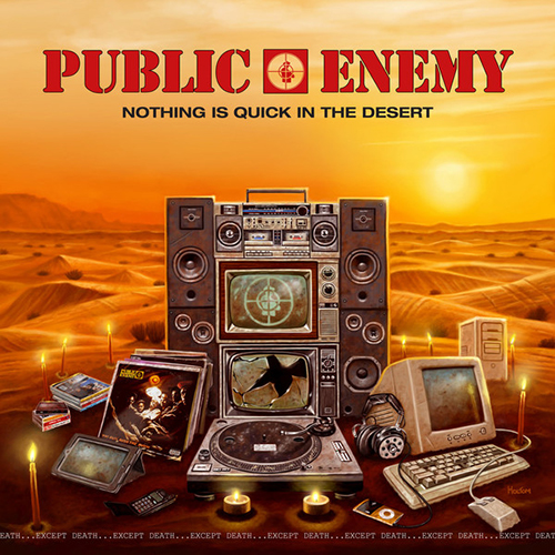 Black to the Music - Public Enemy 2017 Nothing Is Quick In The Desert