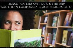 Black Writers On Tour 2019 And Southern California Black Business Expo