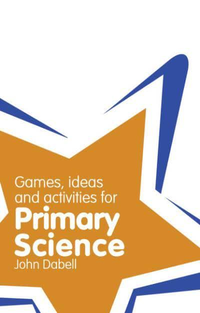 Games, Ideas and Activities for Primary Science