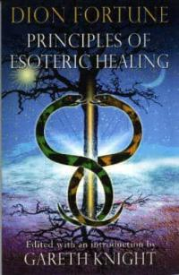 Principles of Esoteric Healing : Dion Fortune, : 9781870450850 : Blackwell's