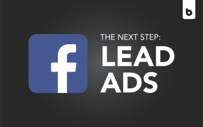 Facebook Lead Ads: Your Business's Next Step