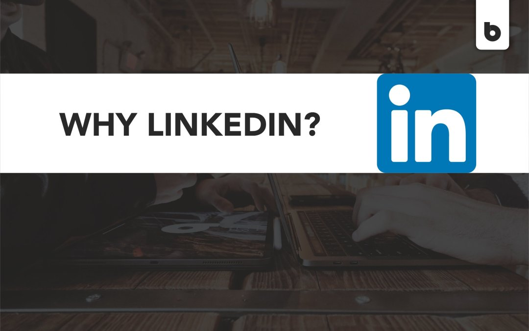 Why You Need LinkedIn