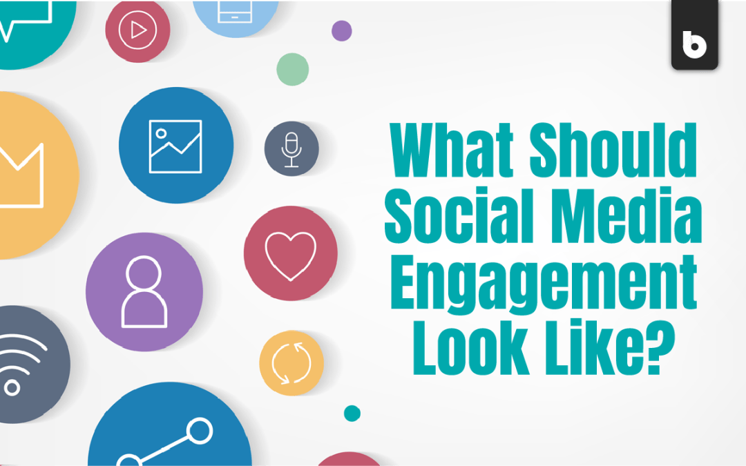What Should Social Media Engagement Look Like?