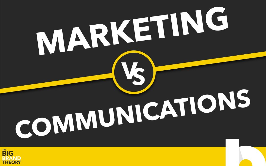 Marketing vs. Communication: The Big Brand Theory