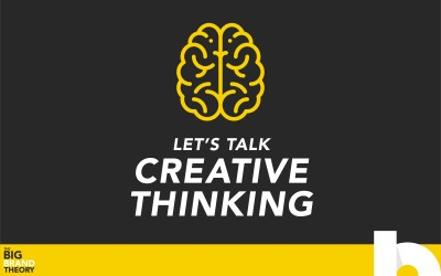 Growing Your Brand Through Creative Thinking: The Big Brand Theory