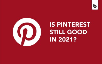 Why Pinterest Is Still A Good Idea In 2021