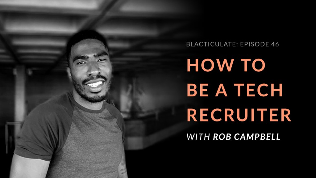 Ep 46: How to be a technology recruiter with Rob Campbell