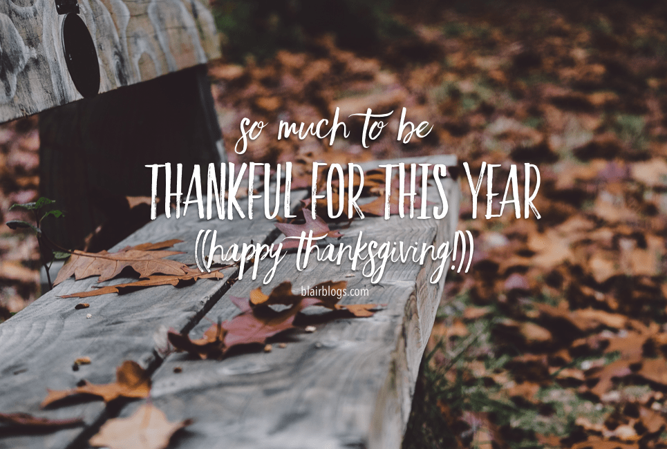 So Much To Be Thankful For This Year |Blairblogs.com