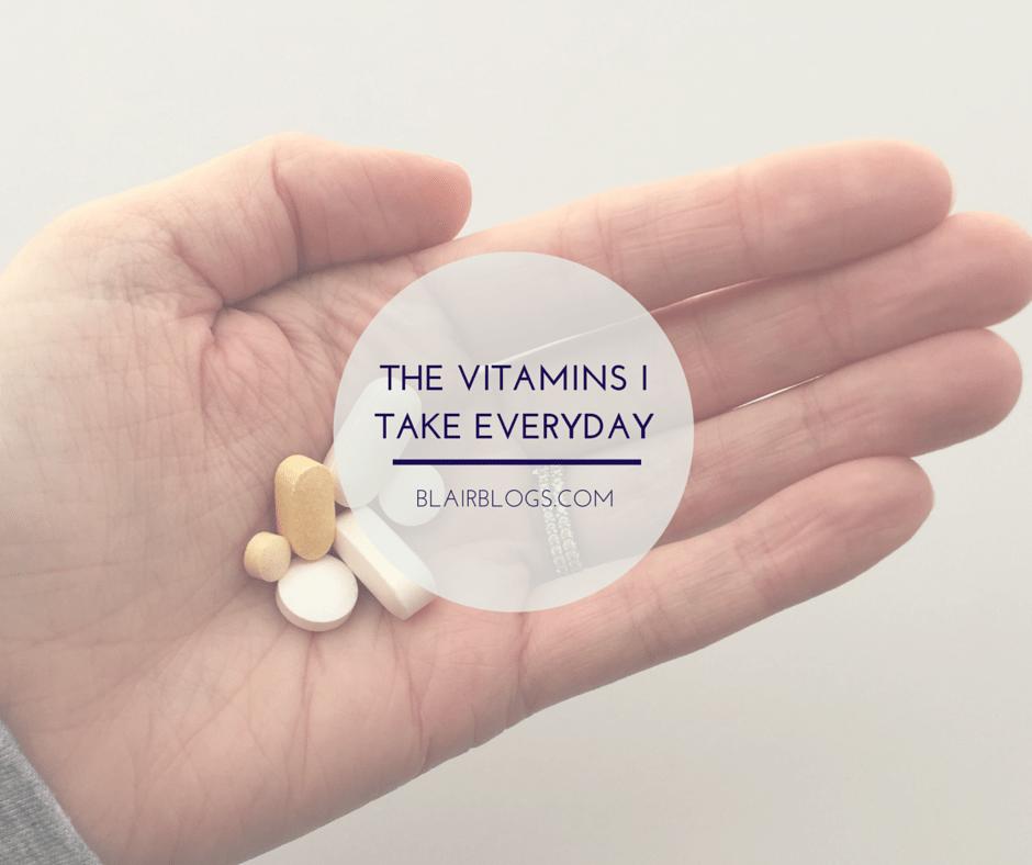 The Vitamins I Take Everyday   Blairblogs.com