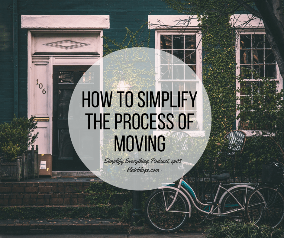EP03: How To Simplify The Process of Moving