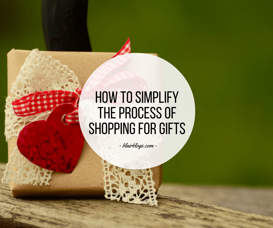 How To Simplify The Process of Shopping For Gifts | Blairblogs.com