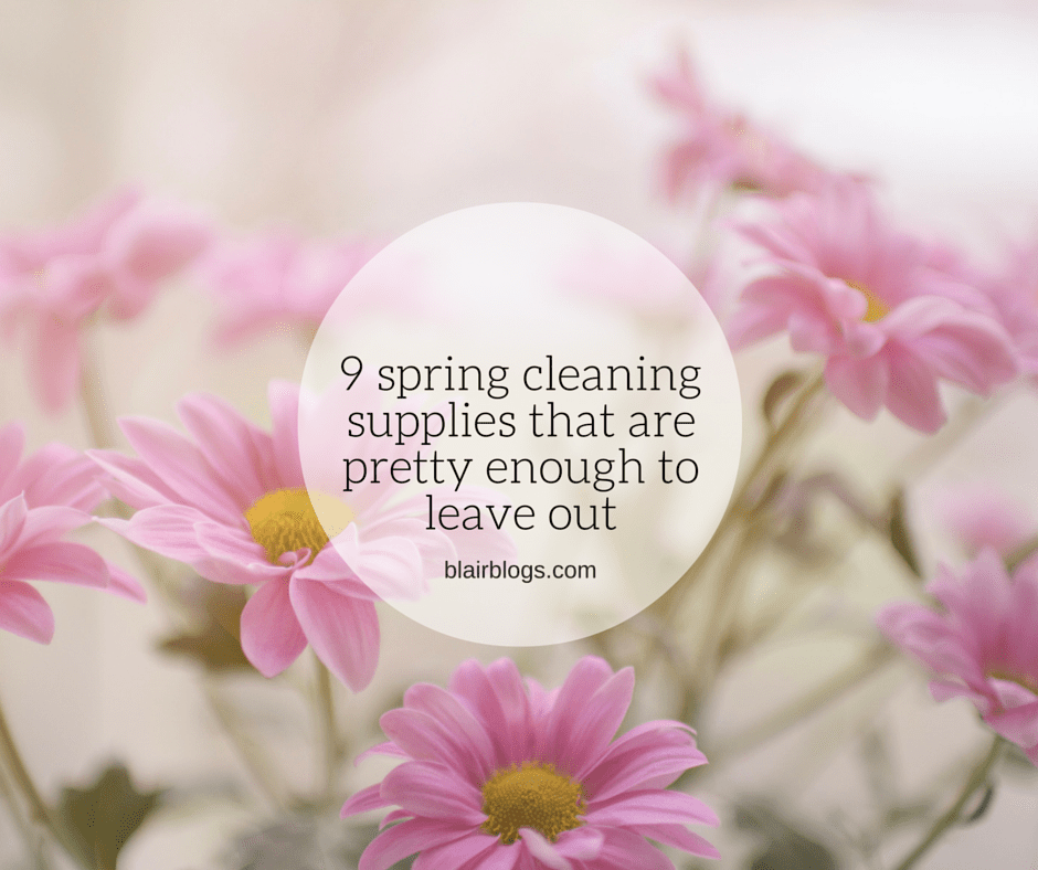 9 Spring Cleaning Supplies That Are Pretty Enough To Leave Out