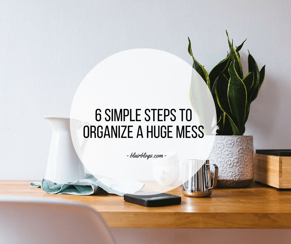 6 Simple Steps To Organize a Huge Mess | EP14 Simplify Everything | Blairblogs.com
