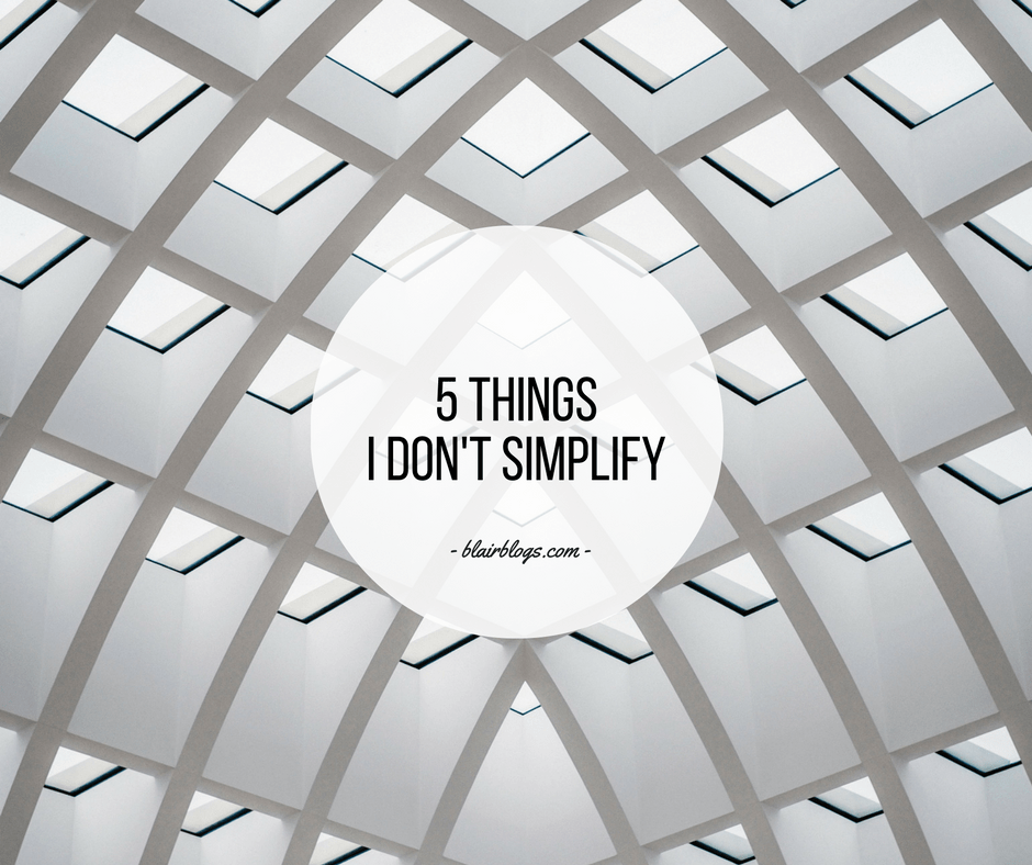 5 Things I DON'T Simplify | EP22 Simplify Everything