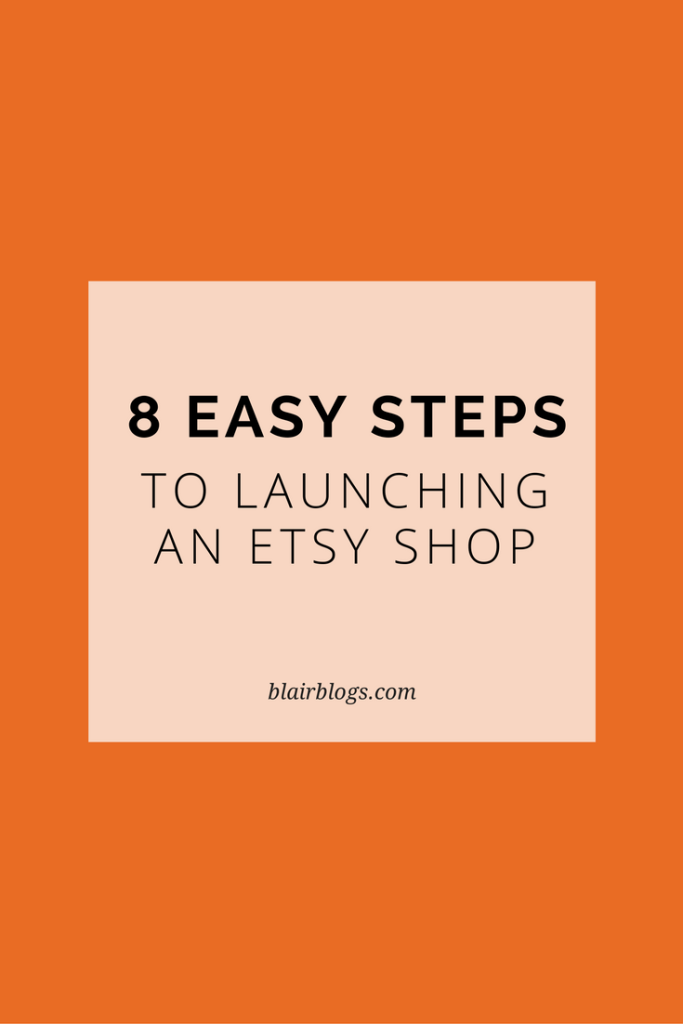 8 Simple Steps to Opening an Etsy Shop | Simplify Everything Podcast EP 29 | BlairBlogs.com