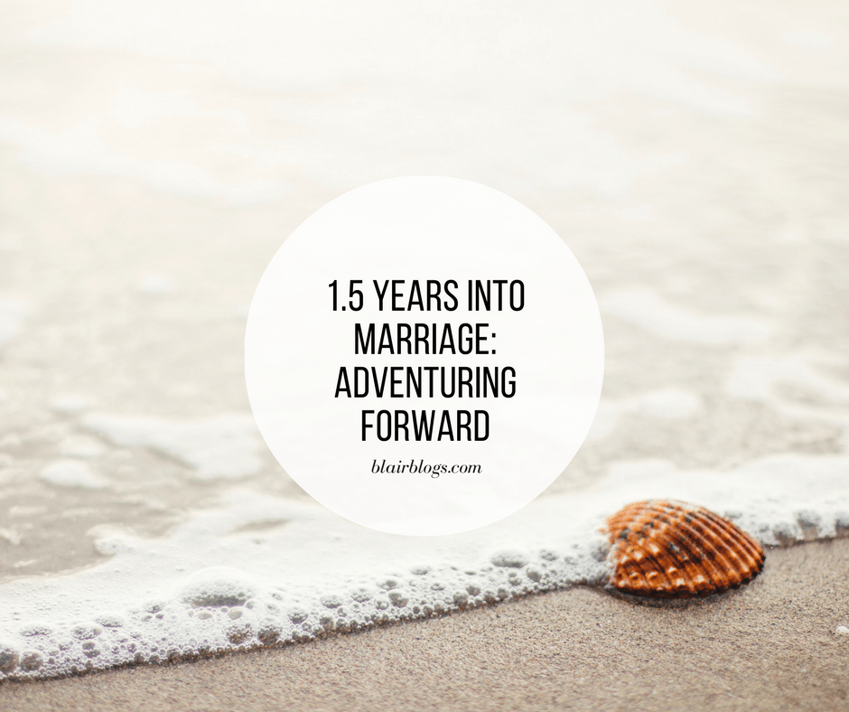 1.5 Years Into Marriage: Adventuring Forward