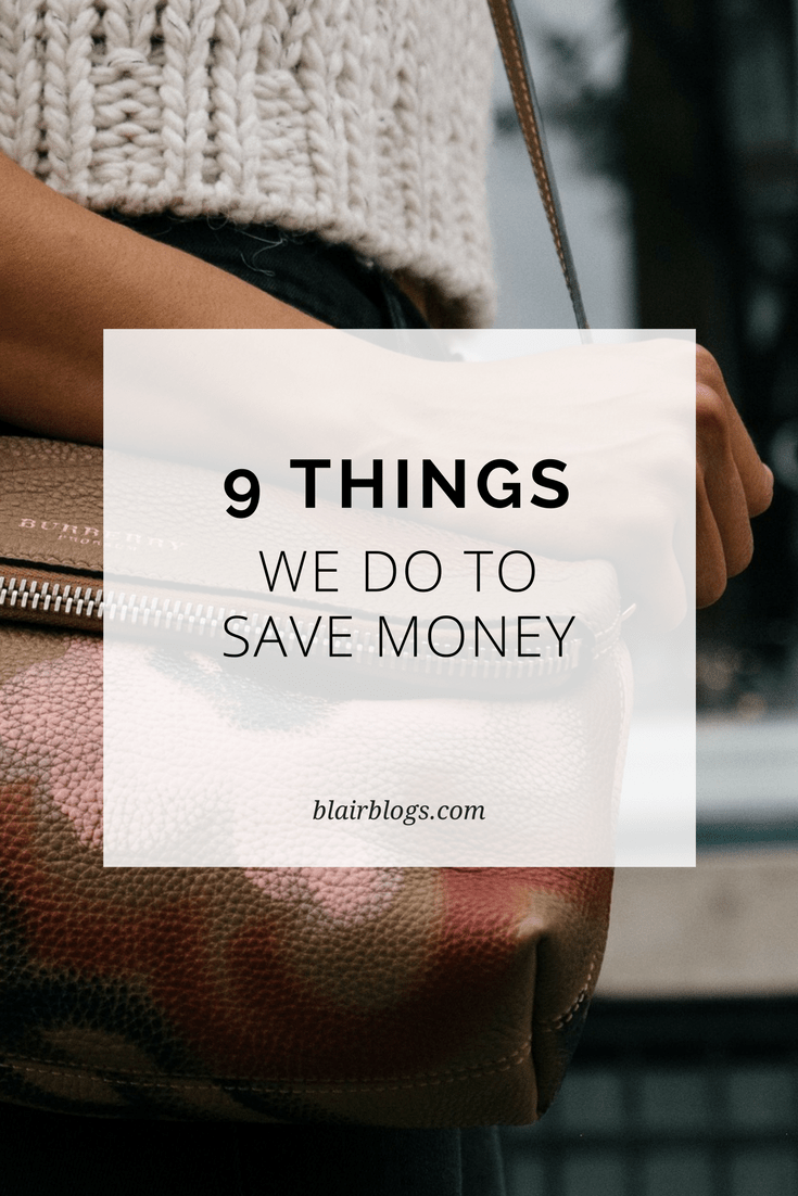 9 Things We Do to Save Money | Blairblogs.com