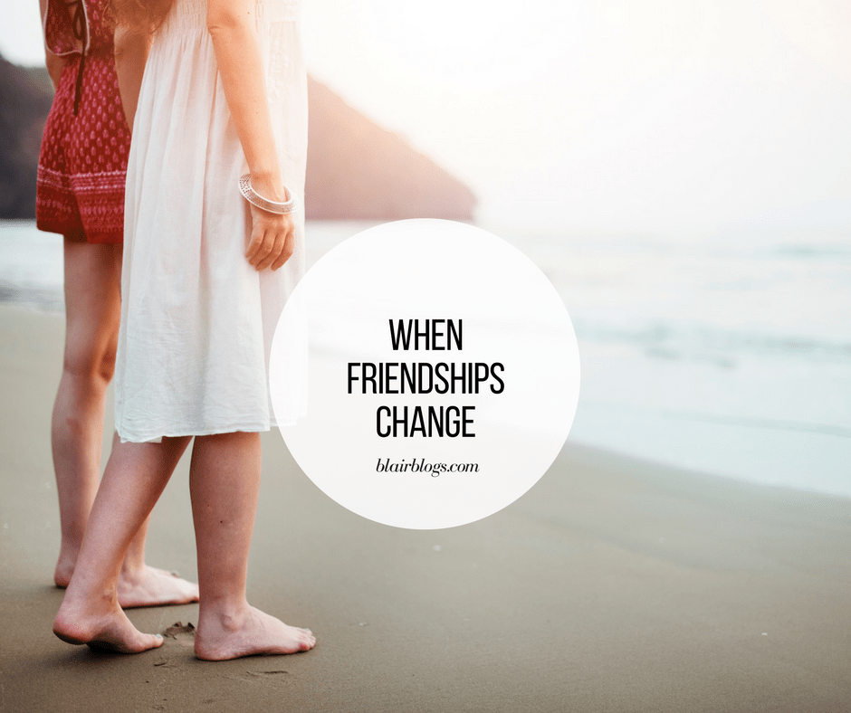 On Changing Friendships | BlairBlogs.com