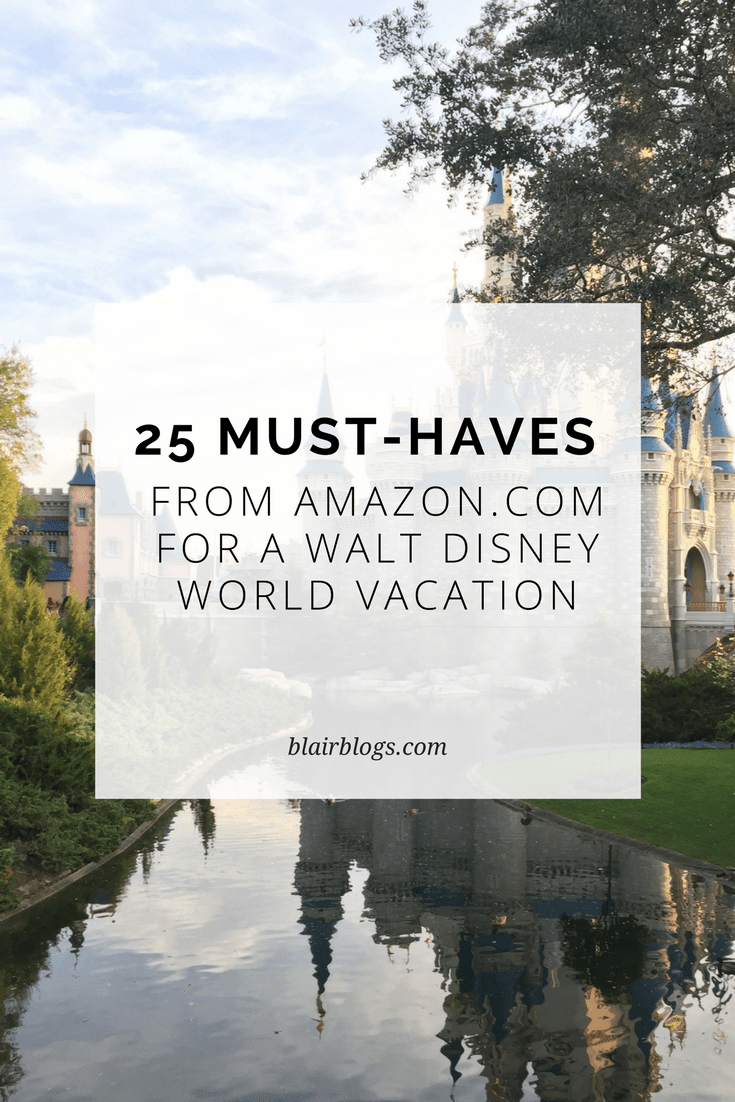 25 Must-Haves from Amazon.com for a Walt Disney World Vacation | BlairBlogs.com