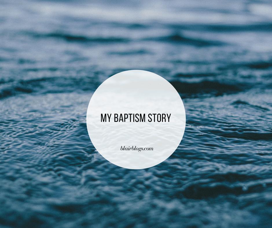 My Baptism Story | Blairblogs.com