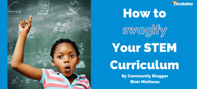 How to Swagify Your STEM Curriculum
