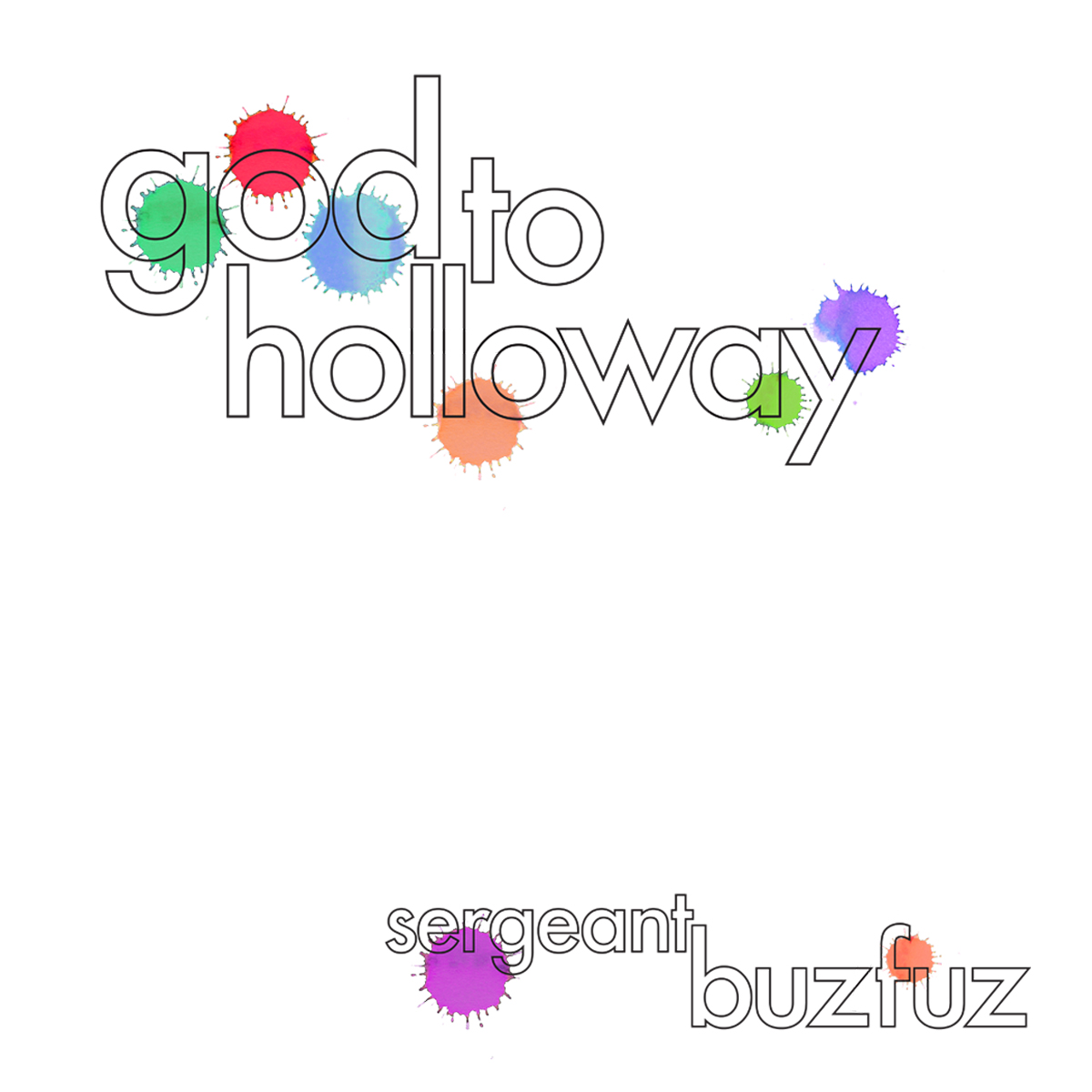 Sergeant Buzfuz - God To Holloway
