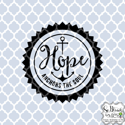 Download Hope Anchors the Soul ~ .svg, .dxf, .jpg files