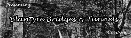 Blantyre Bridges and Tunnels