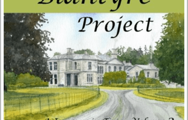 Blantyre Project – A Journey in Time Vol 2