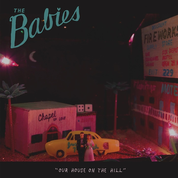 50) THE BABIES | Our House On The Hill (Woodsist)
