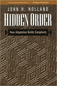 Hidden Order: How Adaptation Builds Complexity by John Holland