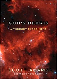 God's Debris: A Thought Experiment by Scott Adams