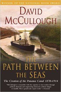 The Path Between the Seas: The Creation of the Panama Canal by David McCullough