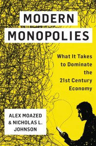Modern Monopolies by Alex Moazed and Nicholas Johnson