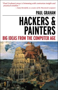 Hackers & Painters: Big Ideas from the Comptuer Age by Paul Graham