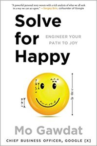 Solve for Happiness: Engineer Your Path to Joy by Mo Gawdat