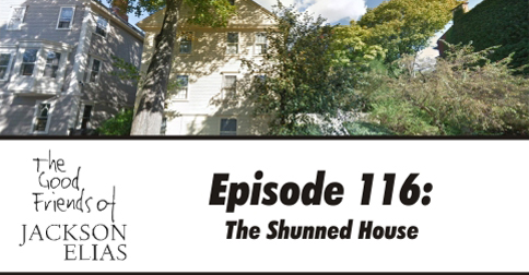 Episode 116: The Shunned House