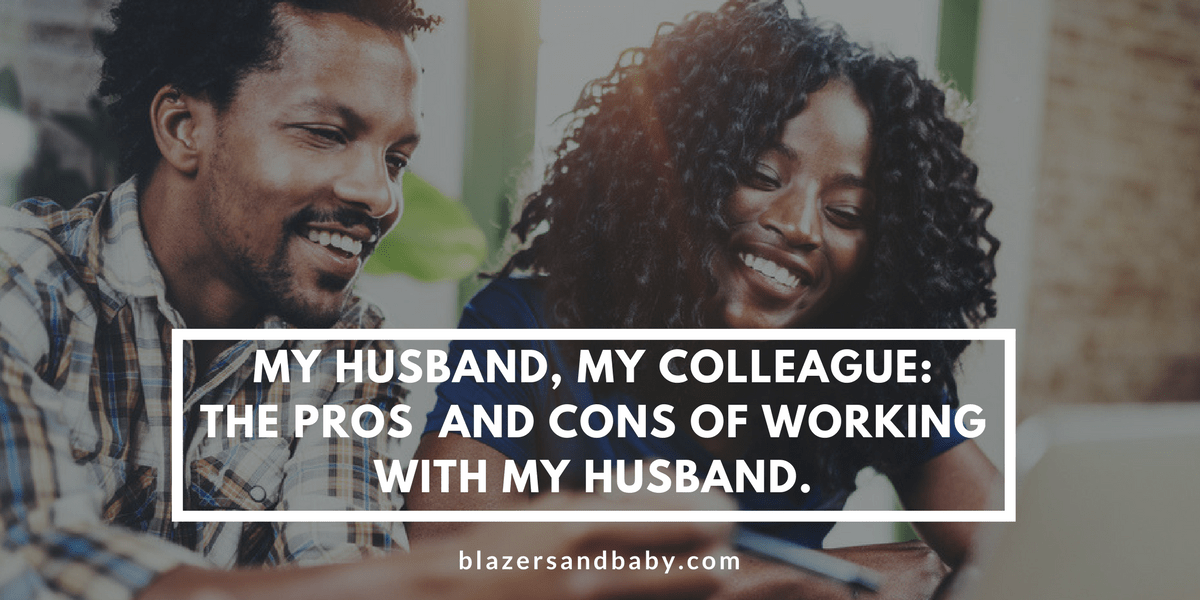 My Husband, My Colleague: The Pros And Cons Of Working With My Husband