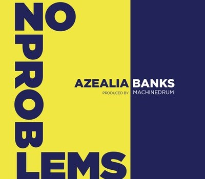 "Azealia Banks ""No Problems (Angel Haze Diss)"""