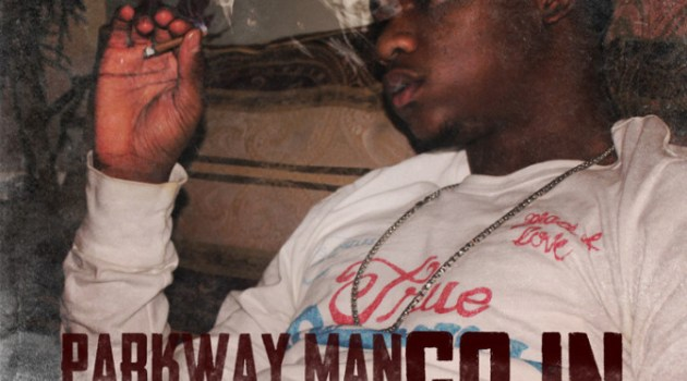 "New Music: Parkway Man Ft. Tha Joker & Lil Mal ""Go In"""