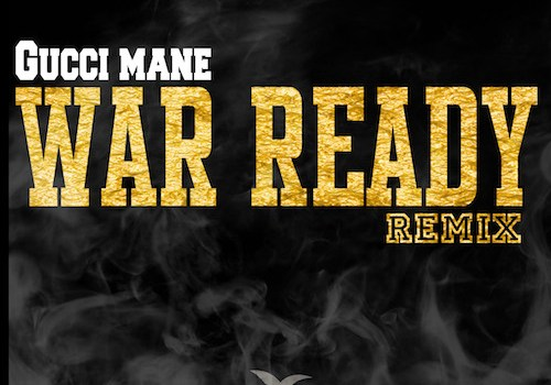 "New Music: Gucci Mane ""War Ready"""