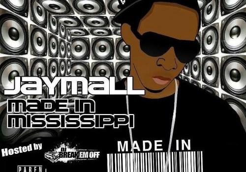 JayMall Made In Mississippi (Mixtape)